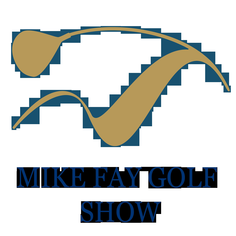 timeless design e14ae ca169 Mike Fay Golf Show | Listen via Stitcher for Podcasts