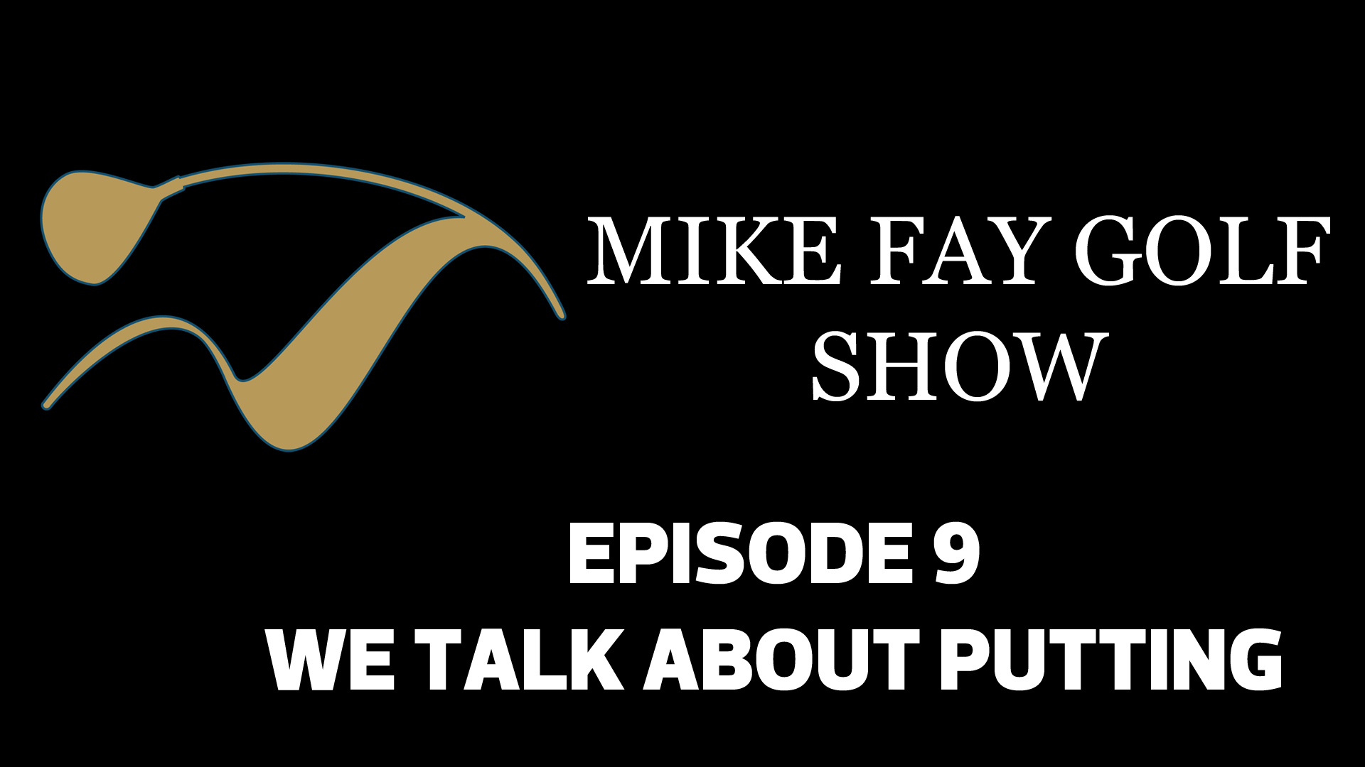 MFG SHOW EP 9 |  Jason Sutton |  What Is The Biggest Misconception With Putting?