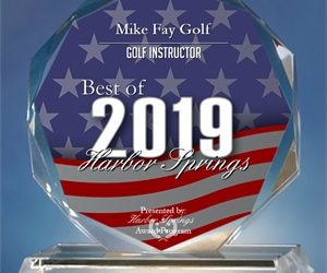 Mike Fay Honored As 2019 Best Golf Instructor In Harbor Springs, Michigan